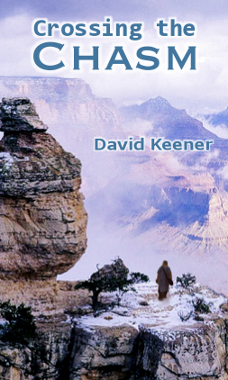 Crossing the Chasm - by David Keener