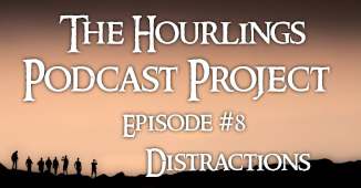 Hourlings Podcast Project E8: Distractions