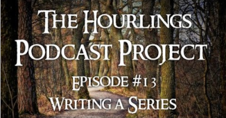 Hourlings Podcast 13: Writing a Series