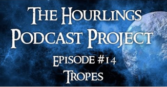 Hourlings Podcast E14: Tropes