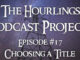 Hourlings Podcast E17: Choosing a Title