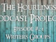 Hourlings Podcast E21: Writers Groups